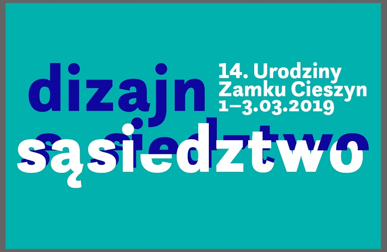 14. urodziny Zamku Cieszyn. Design i sąsiedztwo