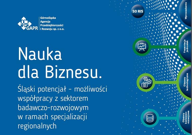 Nauka dla Biznesu. Śląski potencjał – możliwości współpracy z sektorem badawczo – rozwojowym w ramach specjalizacji regionalnych