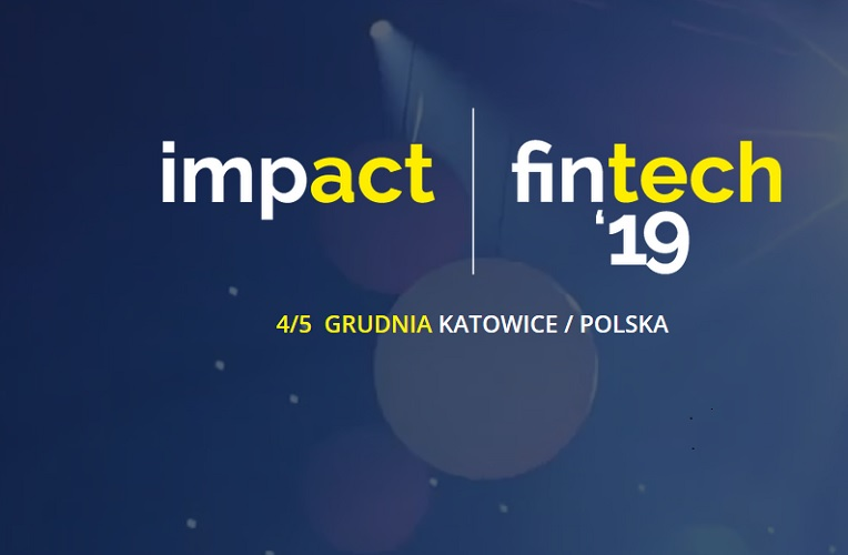 Impact fintech'19 / Poznaj przyszłość finansów bez reszty