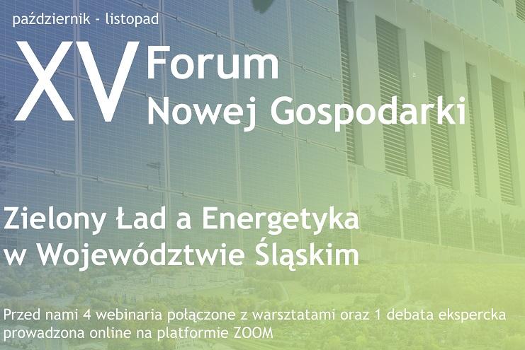 XV Forum Nowej Gospodarki - Zielony Ład a energetyka w województwie śląskim