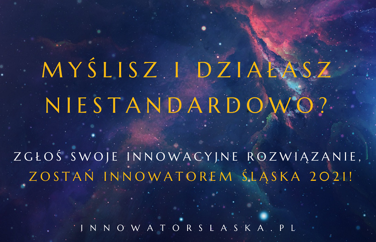 Rusza XIII edycja konkursu INNOWATOR ŚLĄSKA 2021!
