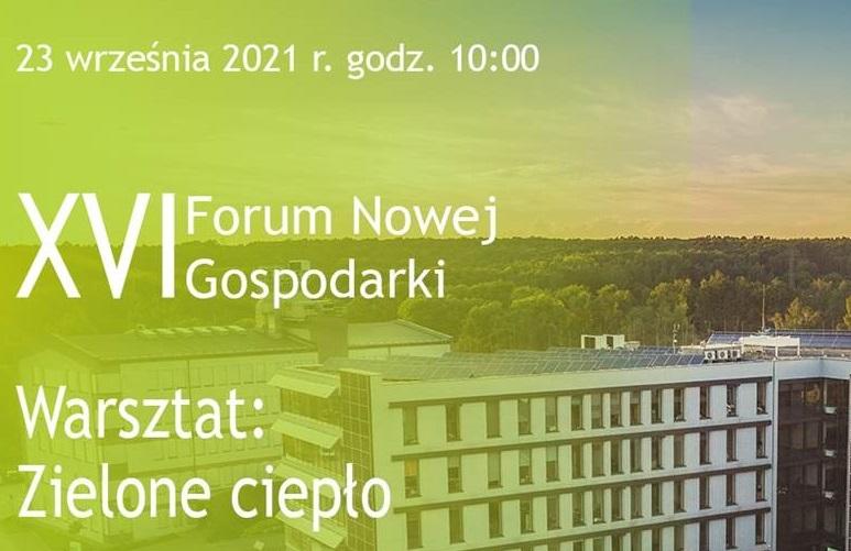 """XVI Forum Nowej Gospodarki - warsztaty """"Zielone ciepło"""""""