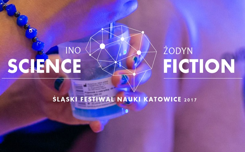 Śląski Festiwal Nauki KATOWICE 2017 – nabór